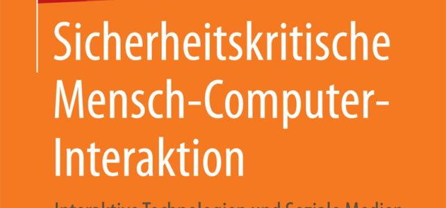 """Interdisziplinäres Lehrbuch """"Sicherheitskritische Mensch-Computer-Interaktion"""" erschienen"""