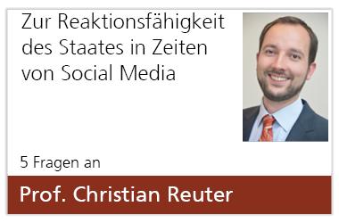Interview mit Prof. Reuter: Zur Reaktionsfähigkeit des Staates in Zeiten von Social Media