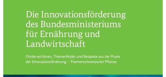 Die Innovationsförderung des Bundesministeriums für Ernährung und Landwirtschaft