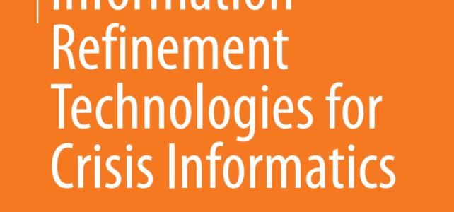 Information Refinement Technologies for Crisis Informatics – Dissertation von Marc-André Kaufhold veröffentlicht